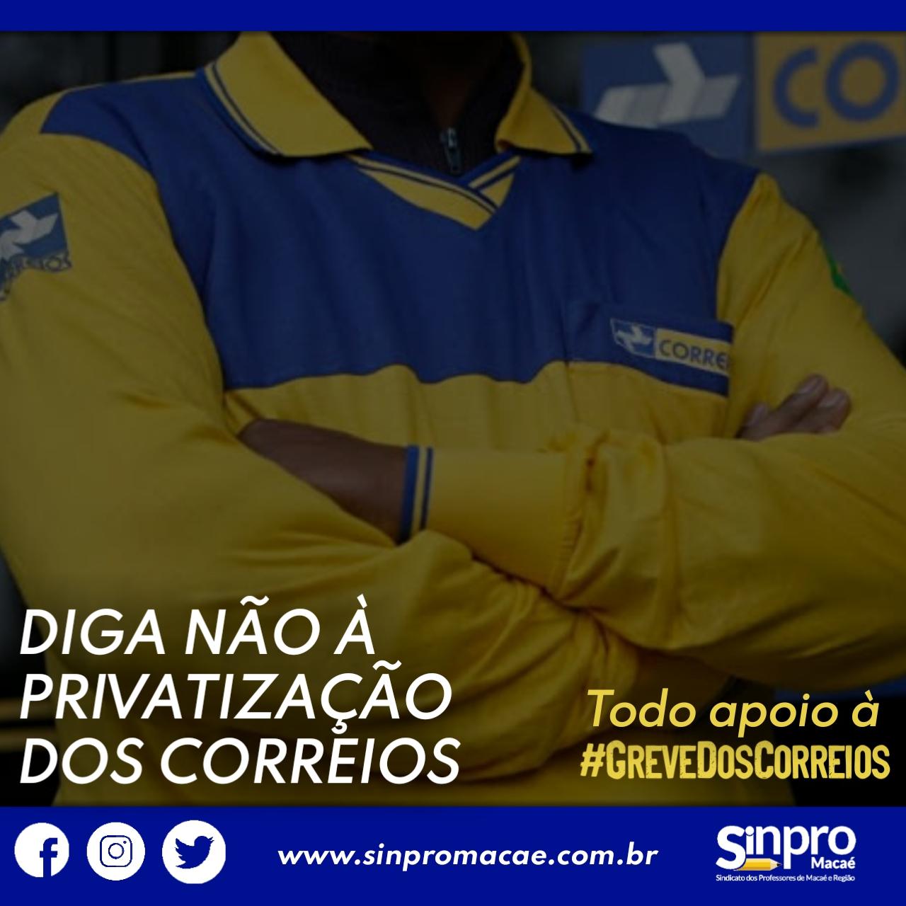 A Diretoria do SINPRO MACAÉ E REGIÃO declara seu apoio à greve dos Correios.