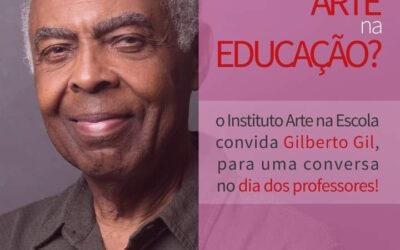 Por que Arte na Educação? – Dia dos professores com Gilberto Gil