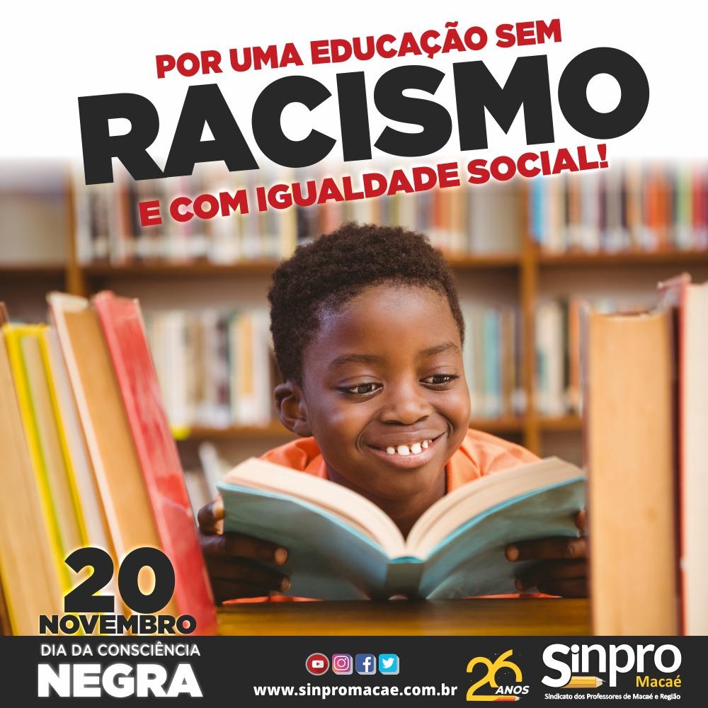 Por uma educação sem racismo e com igualdade social!
