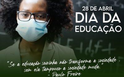 Dia da Educação : Em tempos de Pandemia defender a educação é defender a Vida.