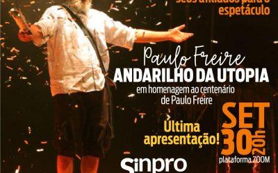 PAULO FREIRE: hoje é sempre ! Última apresentação!