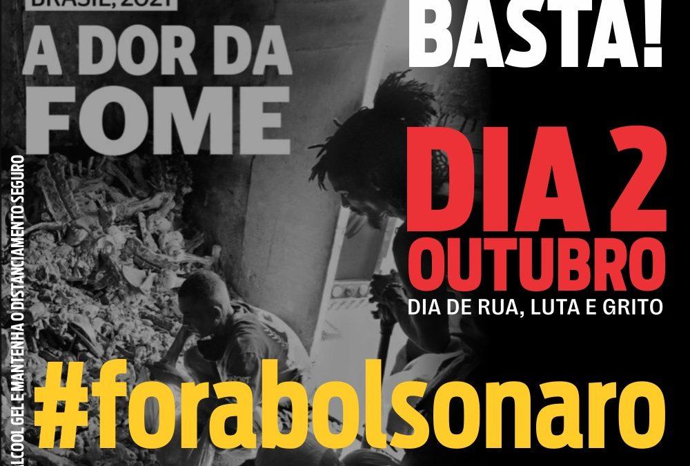 02 DE OUTUBRO   Todos e todas às ruas pelo #ForaBolsonaro, contra a fome a carestia e pelo auxílio emergencial de R$ 600,00 até terminar a pandemia.
