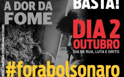 02 DE OUTUBRO | Todos e todas às ruas pelo #ForaBolsonaro, contra a fome a carestia e pelo auxílio emergencial de R$ 600,00 até terminar a pandemia.